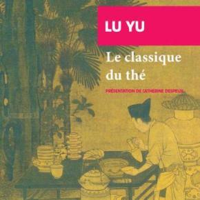 Lu Yu, Le Classique du thé, traduit par Catherine Despeux
