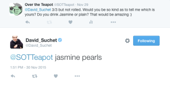 David Suchet told me on Twitter that he drinks Jasmine Downy Pearl white tea - DR