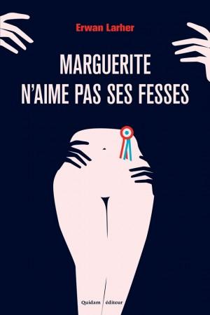 Marguerite n'aime pas ses fesses Erwan Larher