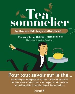 Tea sommelier de François-Xavier Delmas, Mathias Minet et Lauriane Tiberghien
